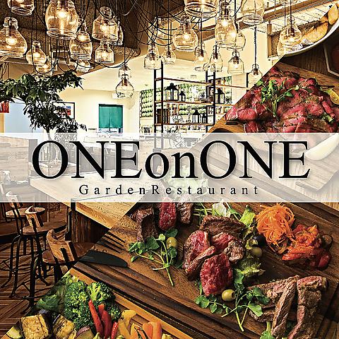 ONE on ONE Garden Restaurant ワンオンワンガーデンレストラン 名駅店