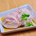 料理メニュー写真【鶏】鶏ハムポン酢