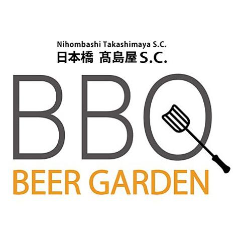 """日本橋高島屋 BBQ BEER GARDEN"""