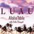 ルアウ アロハテーブル LUAU Aloha Table with Gala Banquet 名古屋栄店のロゴ
