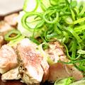 料理メニュー写真朝引き鶏 ももタタキ