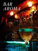 BAR AROMA ごはん,レストラン,居酒屋,グルメスポットのグルメ